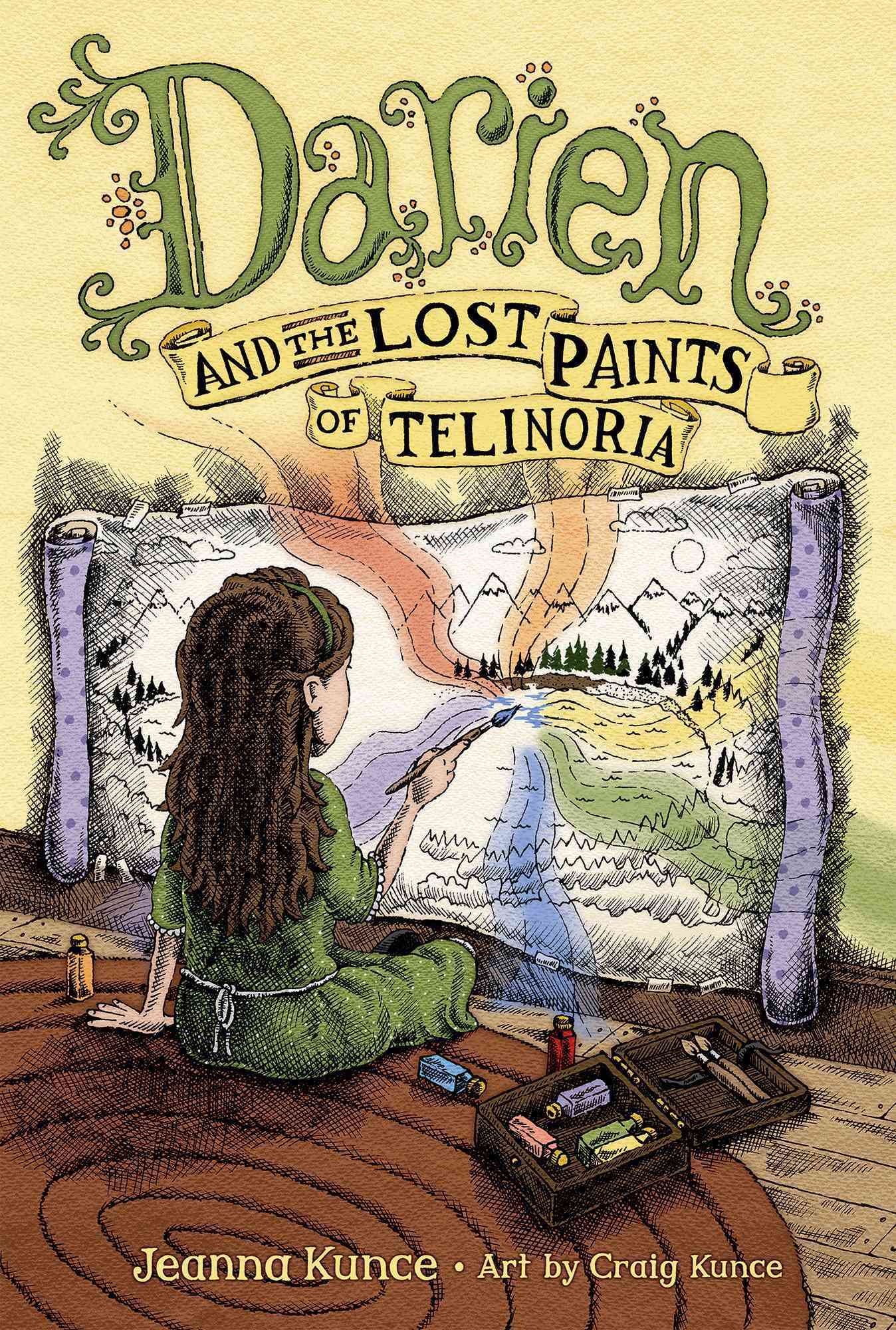 Darien and the Lost Paints of Telinoria By Kunce, Jeanna